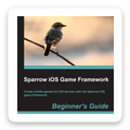 Get the book 'Sparrow iOS Game Framework Beginner's Guide'